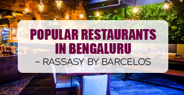 Popular restaurants in Bengaluru Rassasy by Barcelos