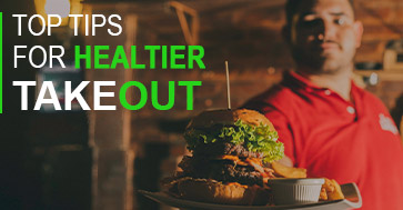 Top tips for healtier takeout